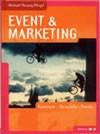 Event & Marketing, Michael Hosang (Hrsg.) Konzepte - Beispiele - Trends, Deutscher Fachverlag, Frankfurt am Main 2002